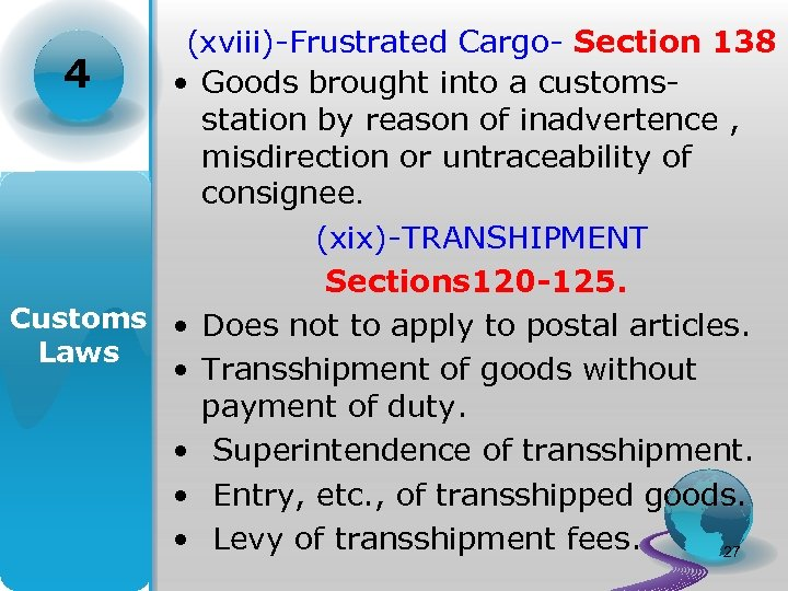 (xviii)-Frustrated Cargo- Section 138 4 • Goods brought into a customsstation by reason of