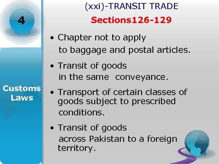 (xxi)-TRANSIT TRADE 4 Sections 126 -129 • Chapter not to apply to baggage and