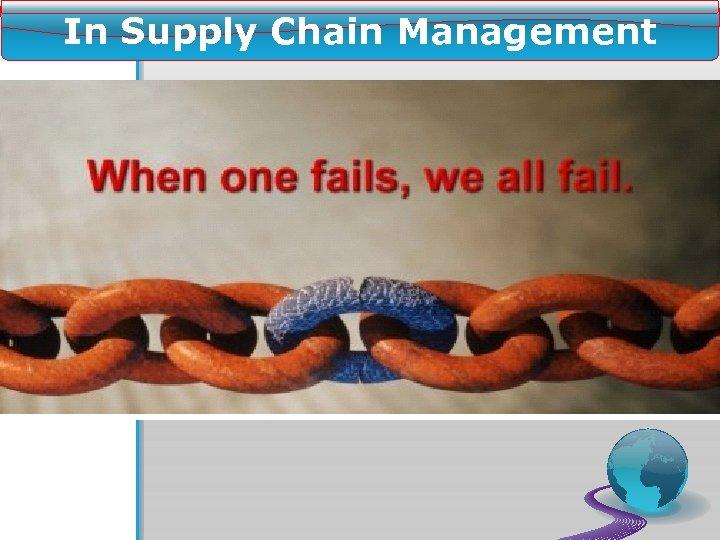 In Supply Chain Management