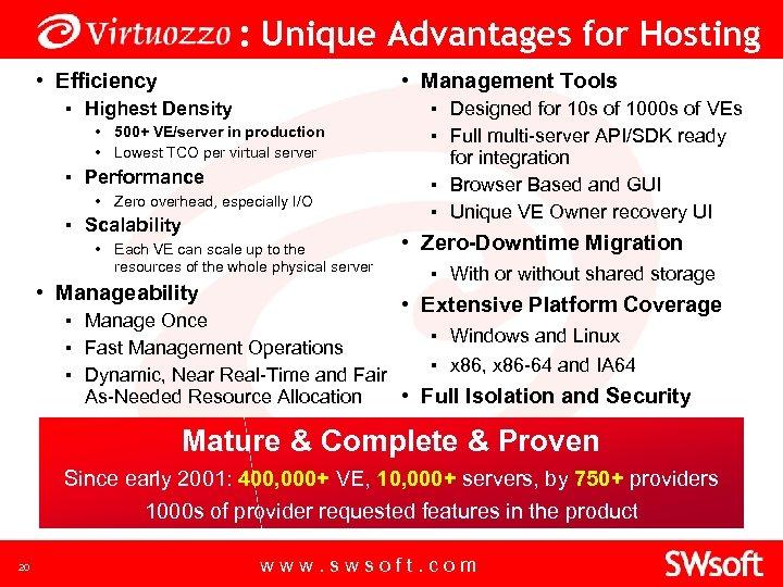 : Unique Advantages for Hosting • Efficiency • Management Tools ▪ Highest Density •
