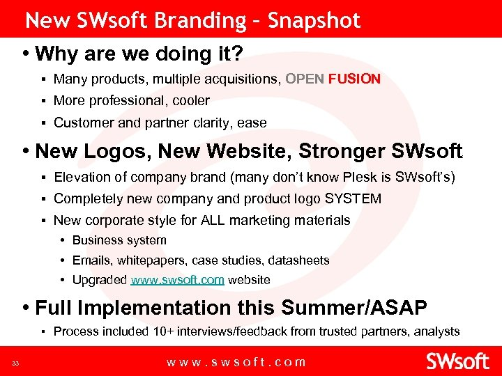 New SWsoft Branding – Snapshot • Why are we doing it? ▪ Many products,
