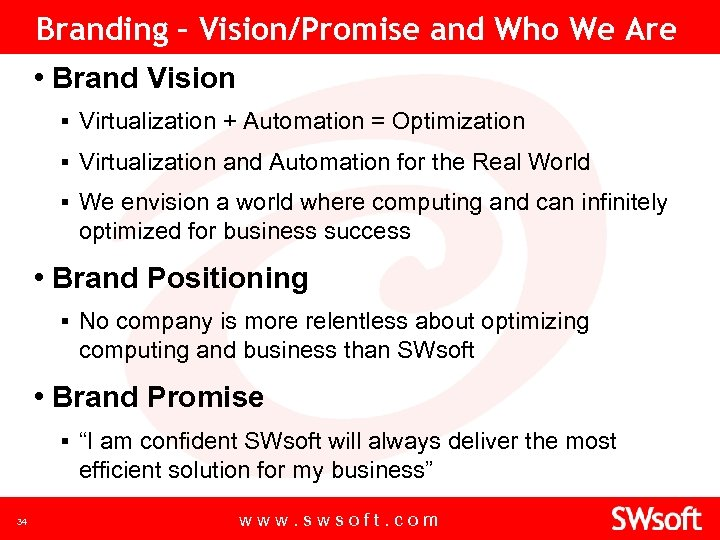 Branding – Vision/Promise and Who We Are • Brand Vision ▪ Virtualization + Automation