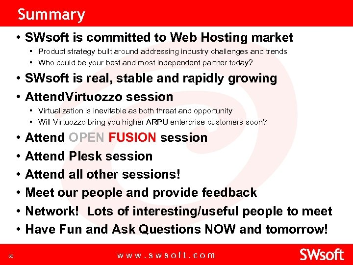Summary • SWsoft is committed to Web Hosting market ▪ Product strategy built around