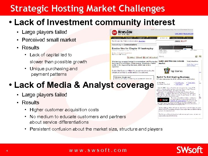 Strategic Hosting Market Challenges • Lack of Investment community interest ▪ Large players failed