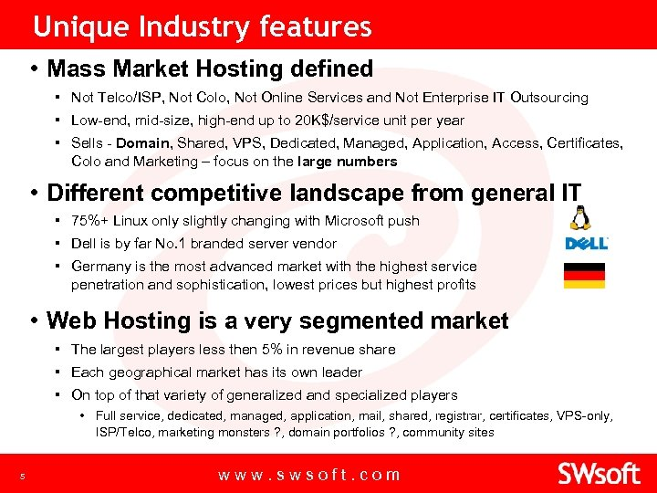 Unique Industry features • Mass Market Hosting defined ▪ Not Telco/ISP, Not Colo, Not