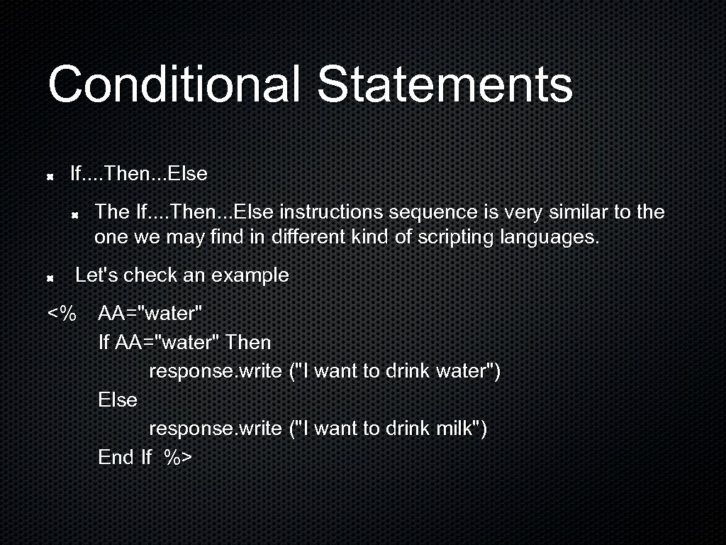 Conditional Statements If. . Then. . . Else The If. . Then. . .