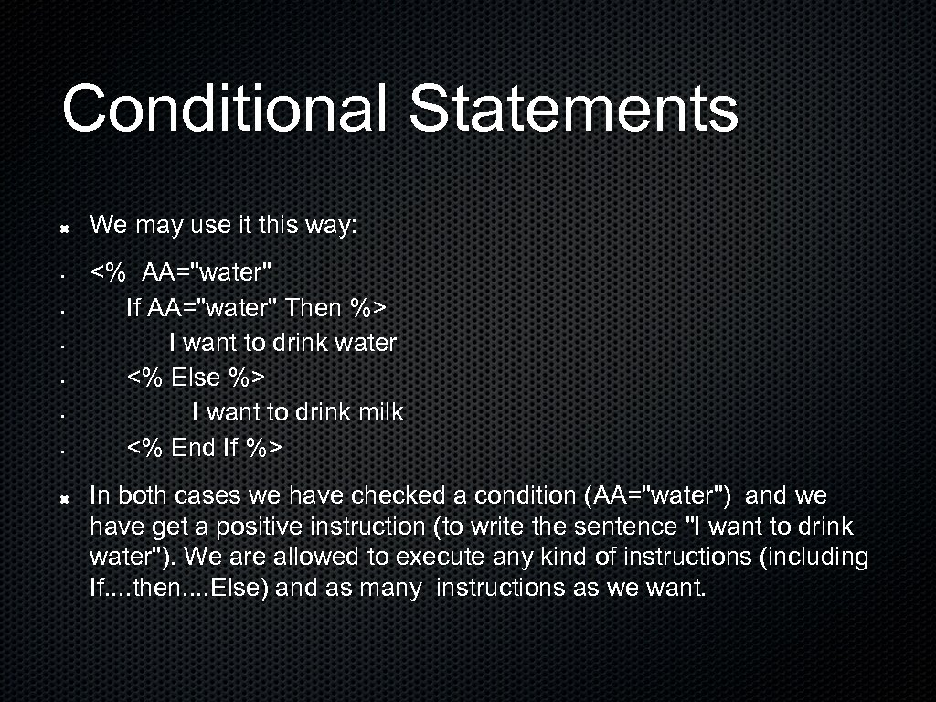 Conditional Statements We may use it this way: • • • <% AA=