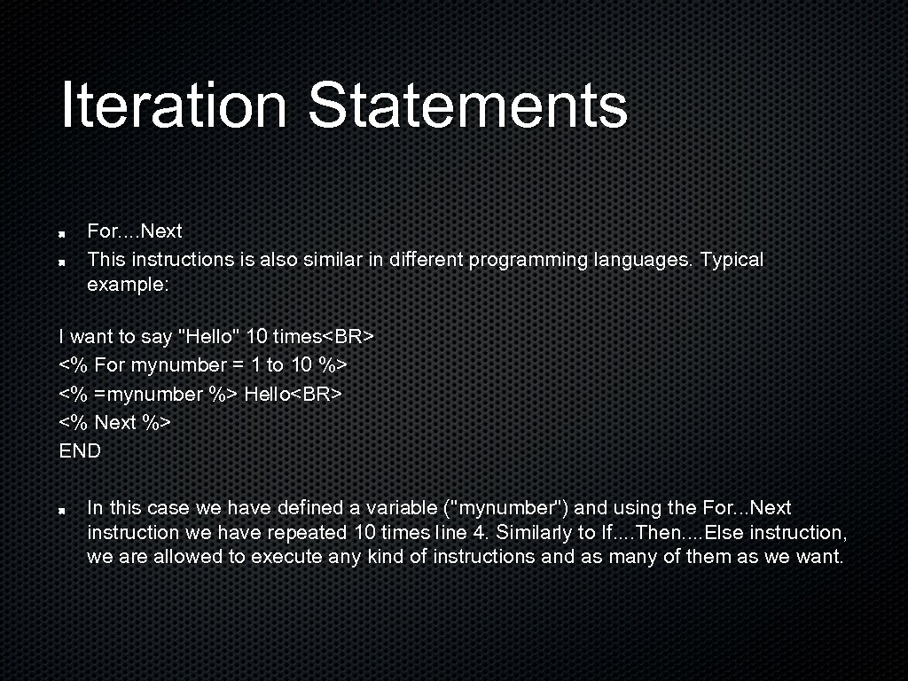 Iteration Statements For. . Next This instructions is also similar in different programming languages.