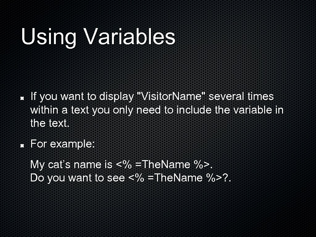 Using Variables If you want to display
