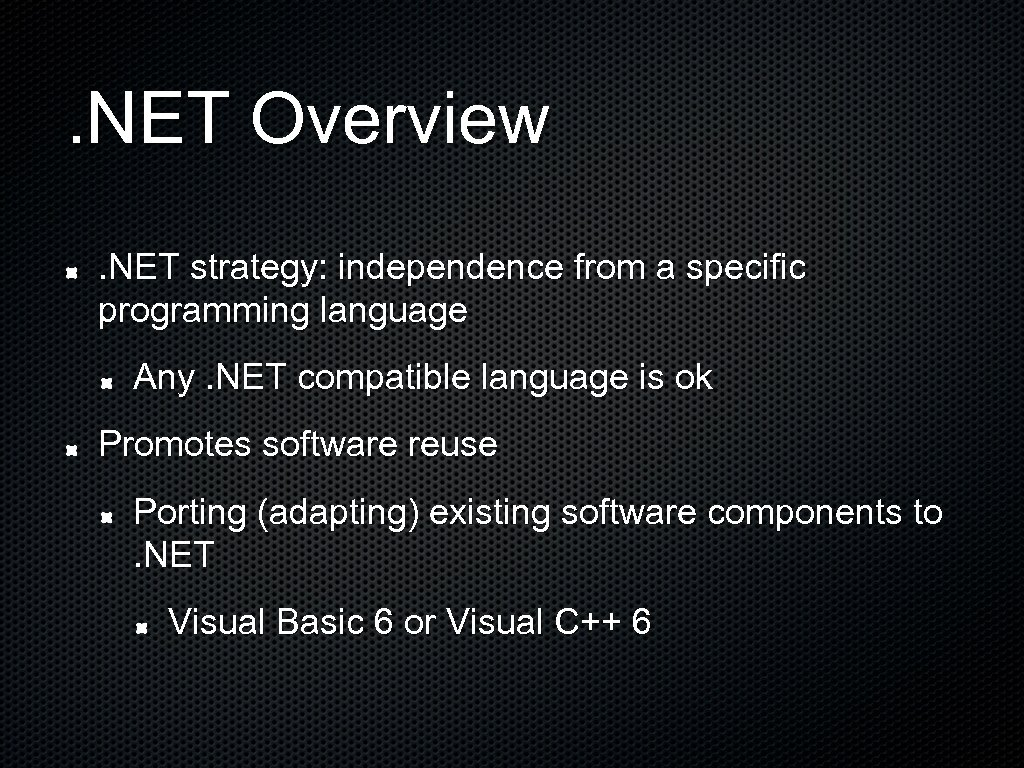 . NET Overview. NET strategy: independence from a specific programming language Any. NET compatible