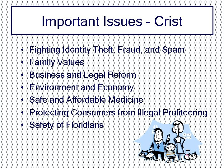 Important Issues - Crist • • Fighting Identity Theft, Fraud, and Spam Family Values