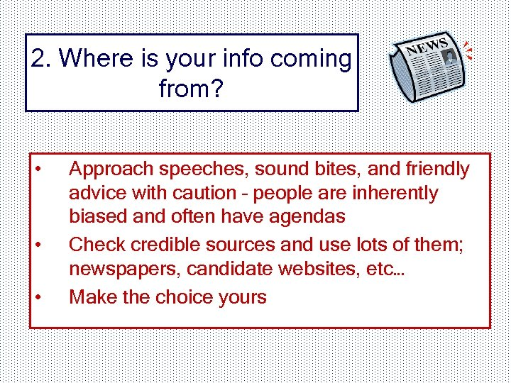 2. Where is your info coming from? • • • Approach speeches, sound bites,