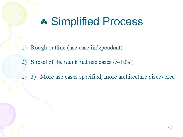 Simplified Process 1) Rough outline (use case independent) 2) Subset of the identified