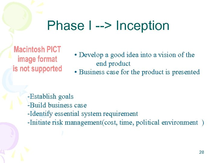 Phase I --> Inception • Develop a good idea into a vision of the