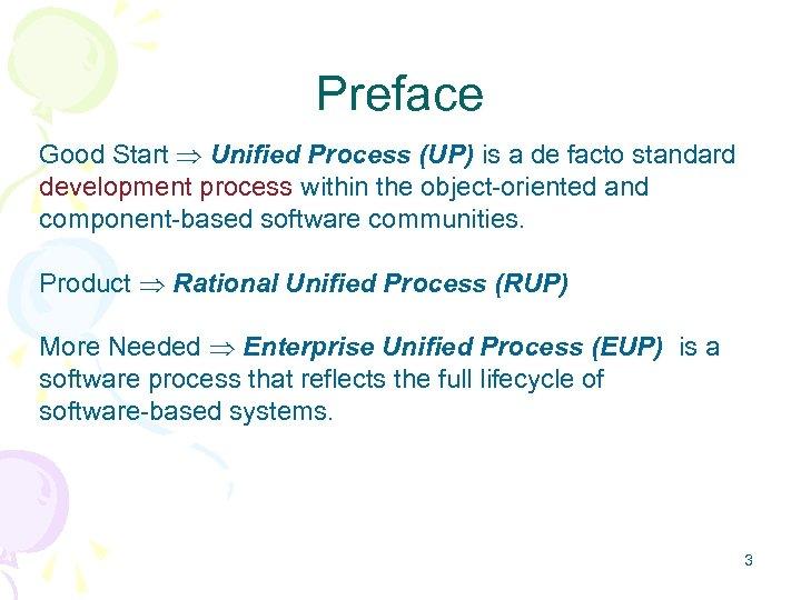 Preface Good Start Unified Process (UP) is a de facto standard development process within