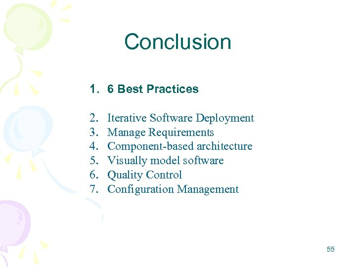 Conclusion 1. 6 Best Practices 2. 3. 4. 5. 6. 7. Iterative Software Deployment