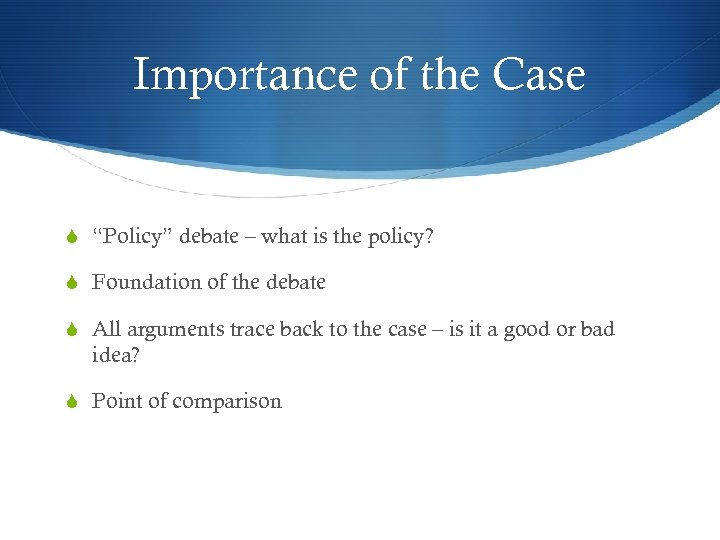 "Importance of the Case S ""Policy"" debate – what is the policy? S Foundation"
