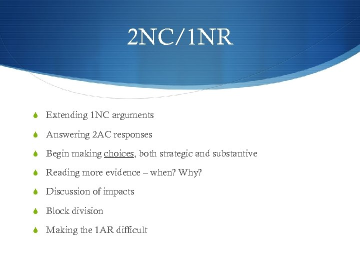 2 NC/1 NR S Extending 1 NC arguments S Answering 2 AC responses S