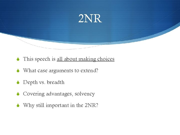 2 NR S This speech is all about making choices S What case arguments