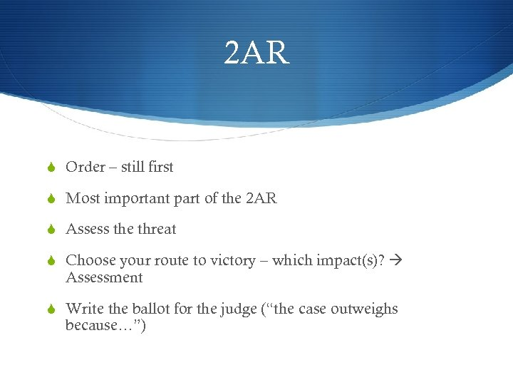 2 AR S Order – still first S Most important part of the 2
