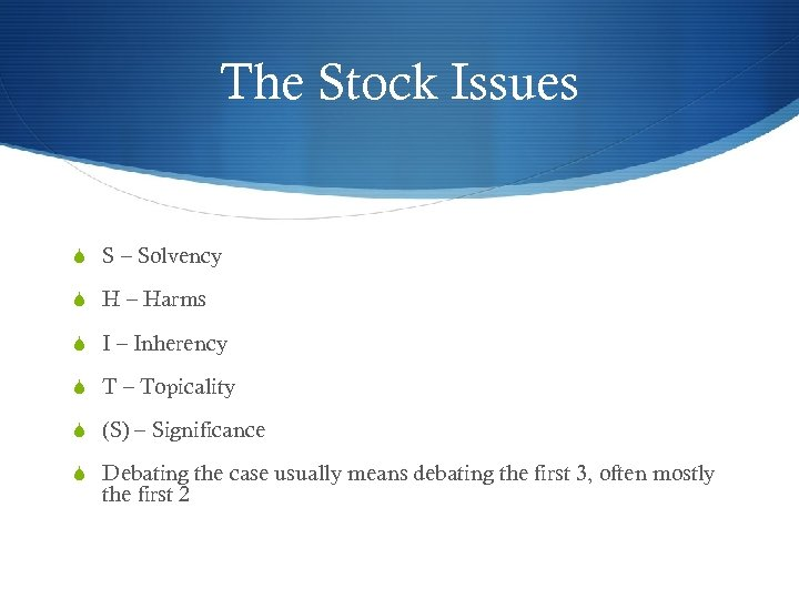 The Stock Issues S S – Solvency S H – Harms S I –
