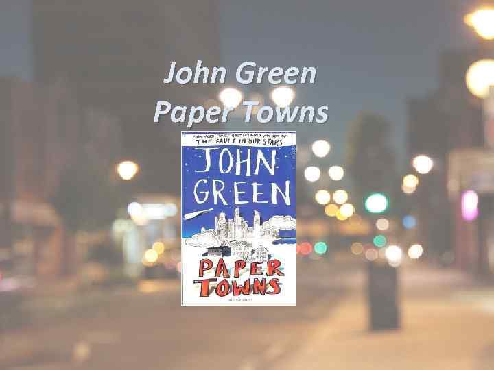 John Green Paper Towns