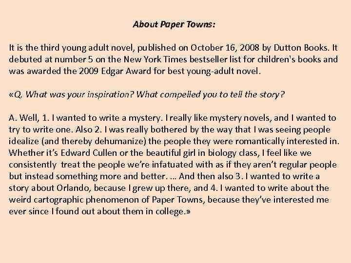 About Paper Towns: It is the third young adult novel, published on October 16,