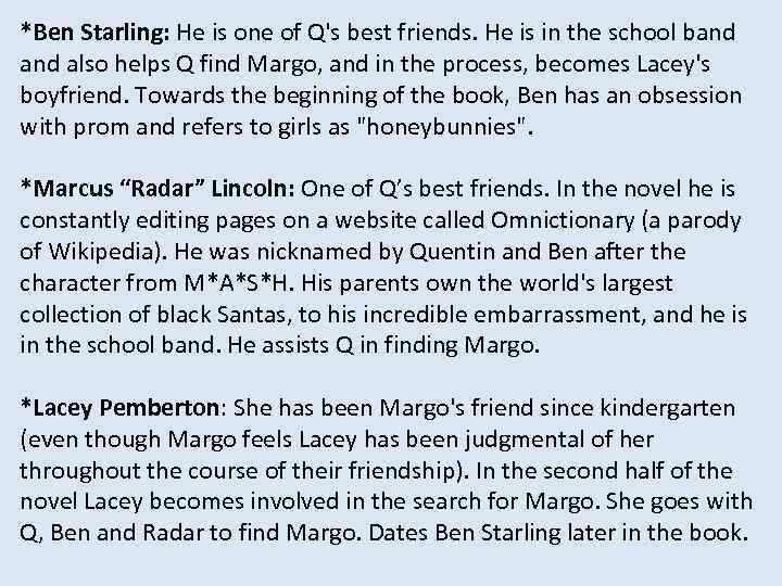 *Ben Starling: He is one of Q's best friends. He is in the school