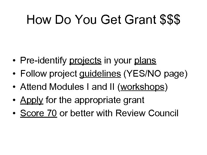 How Do You Get Grant $$$ • • • Pre-identify projects in your plans