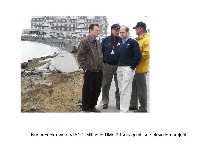 Kennebunk awarded $1. 1 million in HMGP for acquisition / elevation project