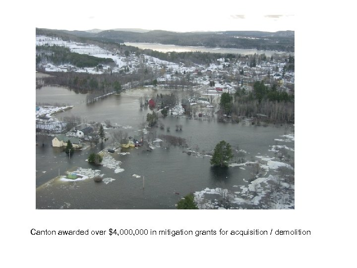 Canton awarded over $4, 000 in mitigation grants for acquisition / demolition
