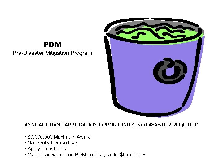 PDM Pre-Disaster Mitigation Program ANNUAL GRANT APPLICATION OPPORTUNITY; NO DISASTER REQUIRED • $3, 000