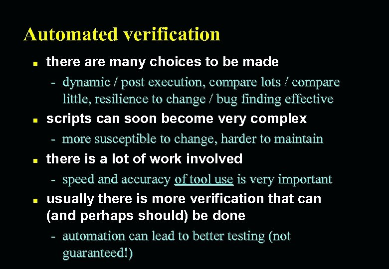 Automated verification n n there are many choices to be made - dynamic /