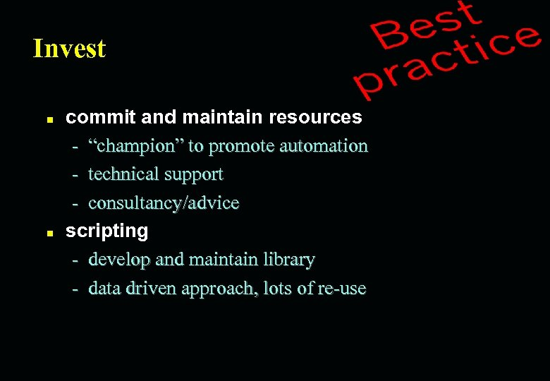 """Invest n n commit and maintain resources - """"champion"""" to promote automation - technical"""