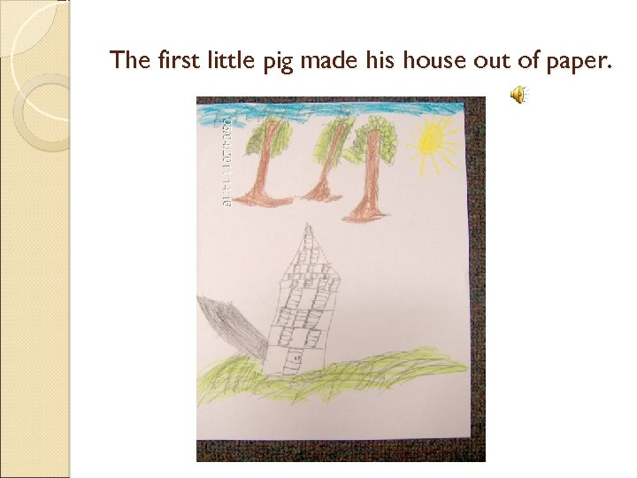 The first little pig made his house out of paper.