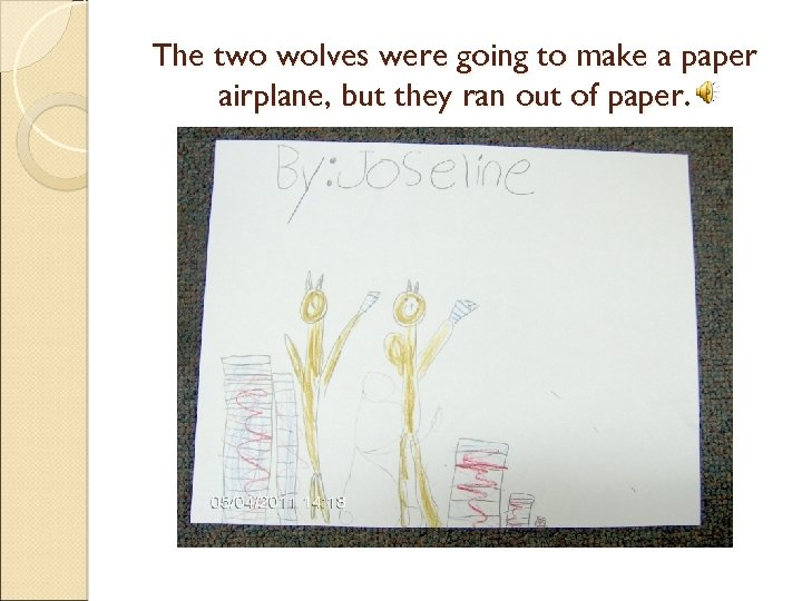 The two wolves were going to make a paper airplane, but they ran out