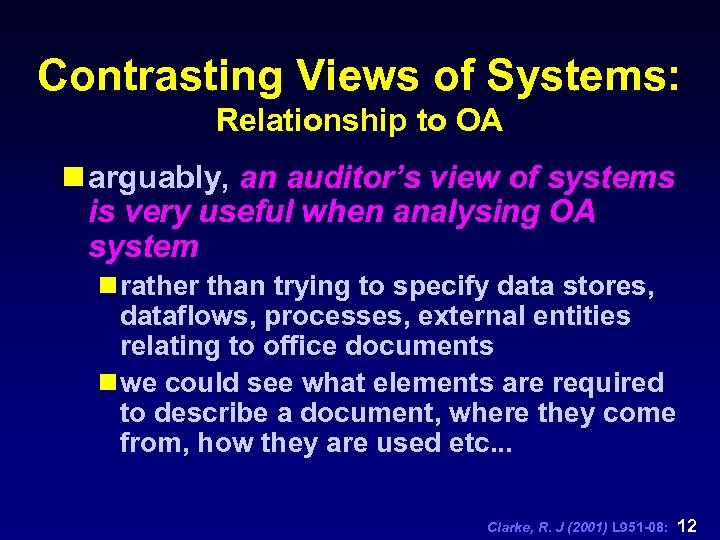 Contrasting Views of Systems: Relationship to OA n arguably, an auditor's view of systems