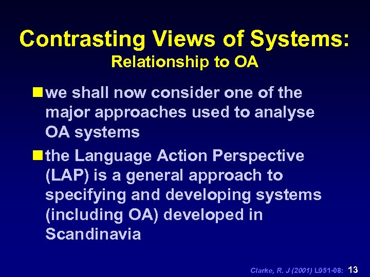 Contrasting Views of Systems: Relationship to OA n we shall now consider one of