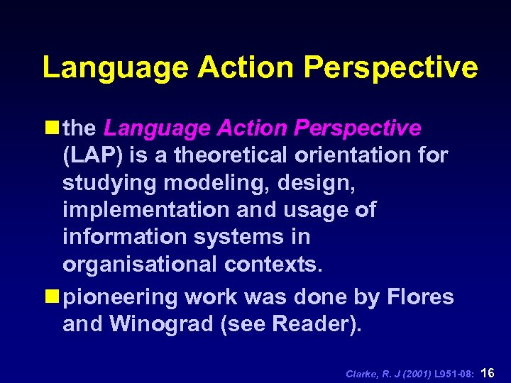 Language Action Perspective n the Language Action Perspective (LAP) is a theoretical orientation for