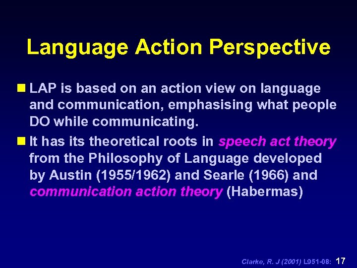Language Action Perspective n LAP is based on an action view on language and