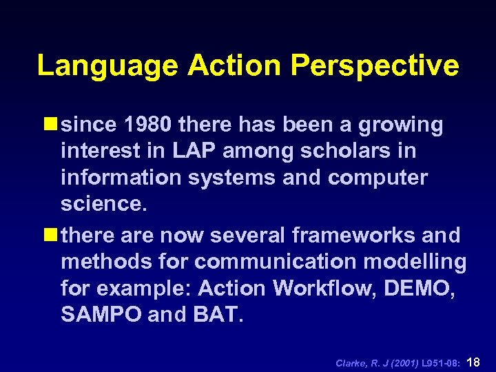 Language Action Perspective n since 1980 there has been a growing interest in LAP