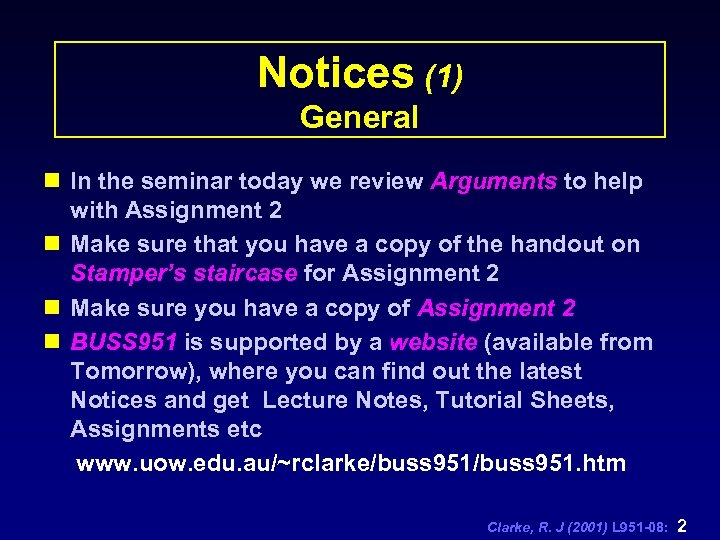 Notices (1) General n In the seminar today we review Arguments to help with