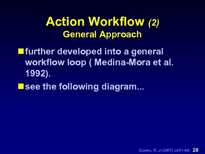Action Workflow (2) General Approach n further developed into a general workflow loop (