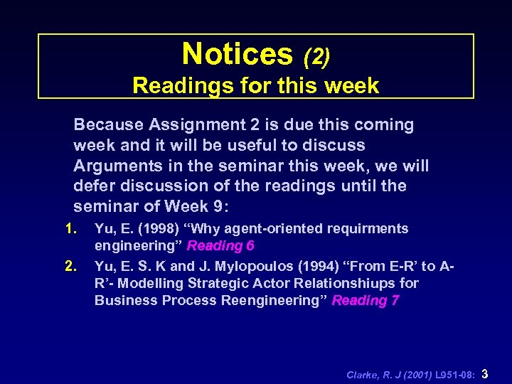 Notices (2) Readings for this week Because Assignment 2 is due this coming week