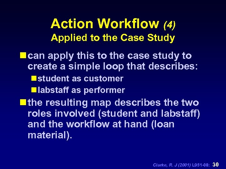 Action Workflow (4) Applied to the Case Study n can apply this to the