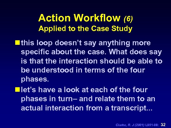 Action Workflow (6) Applied to the Case Study n this loop doesn't say anything