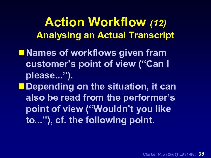 Action Workflow (12) Analysing an Actual Transcript n Names of workflows given fram customer's