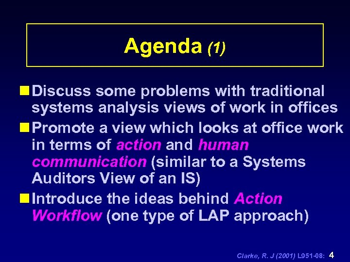 Agenda (1) n Discuss some problems with traditional systems analysis views of work in