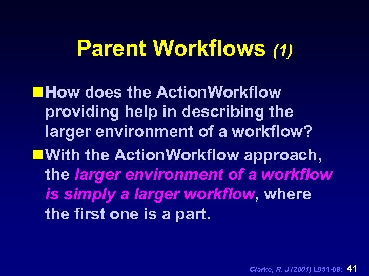 Parent Workflows (1) n How does the Action. Workflow providing help in describing the