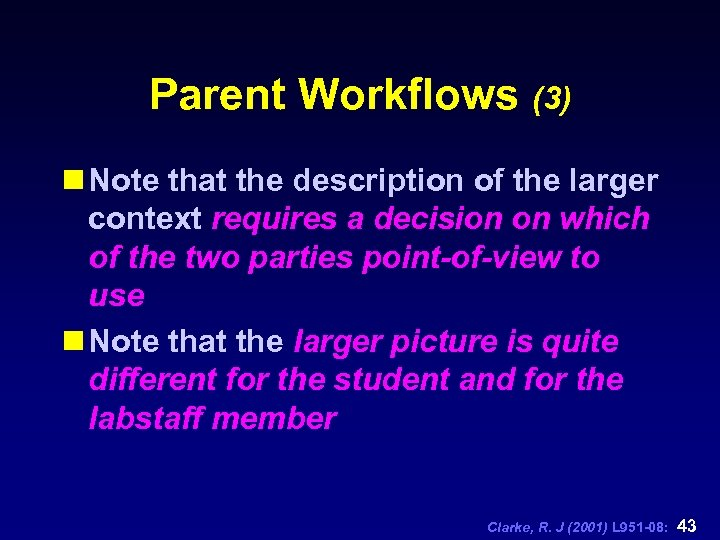 Parent Workflows (3) n Note that the description of the larger context requires a
